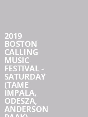 2019 Boston Calling Music Festival - Saturday (Tame Impala, Odesza, Anderson Paak) at Harvard Athletic Complex