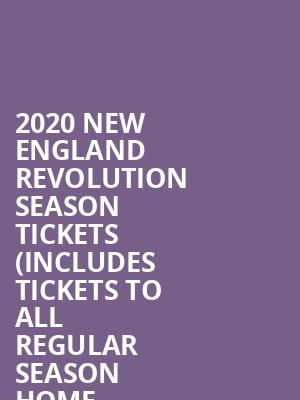 2020 New England Revolution Season Tickets (Includes Tickets to All Regular Season Home Games) at Gillette Stadium