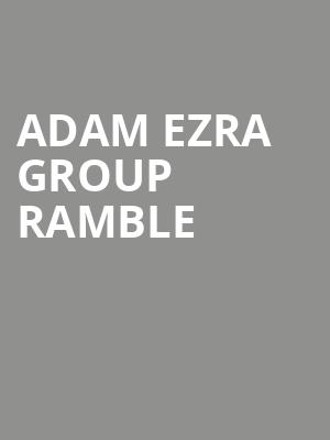 Adam Ezra Group Ramble at Capitol Center for the Arts