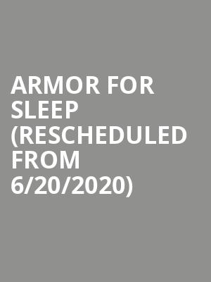 Armor for Sleep (Rescheduled from 6/20/2020) at Paradise Rock Club