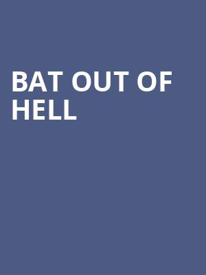 Bat Out Of Hell at Wang Theater