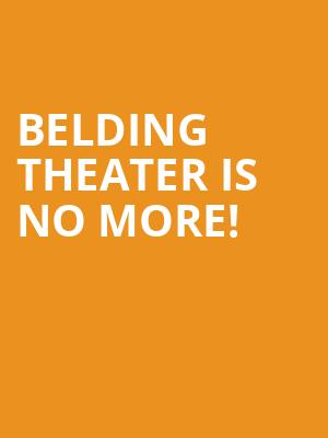 Belding Theater is no more