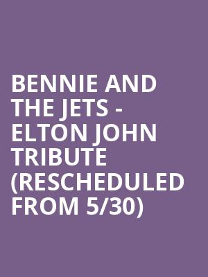 Bennie and The Jets - Elton John Tribute (Rescheduled from 5/30) at Larcom Theatre