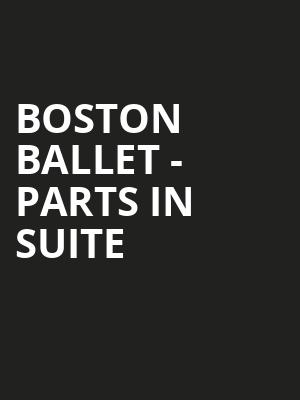 Boston Ballet - Parts in Suite at Boston Opera House