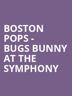 Boston Pops - Bugs Bunny at the Symphony at Boston Symphony Hall