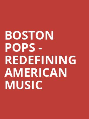 Boston Pops - Redefining American Music at Boston Symphony Hall