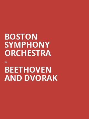 Boston Symphony Orchestra - Beethoven and Dvorak at Tanglewood Music Center