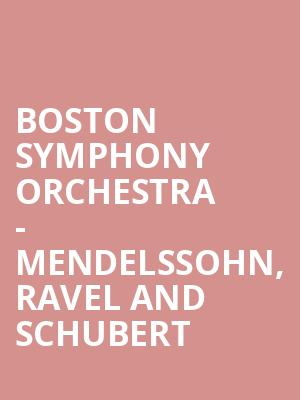 Boston Symphony Orchestra - Mendelssohn, Ravel and Schubert at Tanglewood Music Center