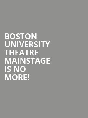Boston University Theatre Mainstage is no more