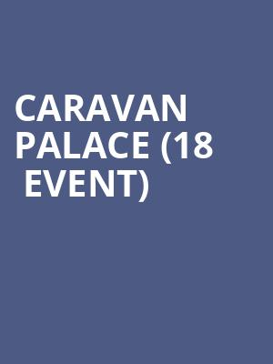 Caravan Palace (18+ Event) at Royale Boston