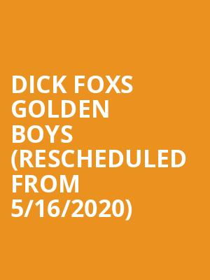 Dick Foxs Golden Boys (Rescheduled from 5/16/2020) at Lynn Memorial Auditorium