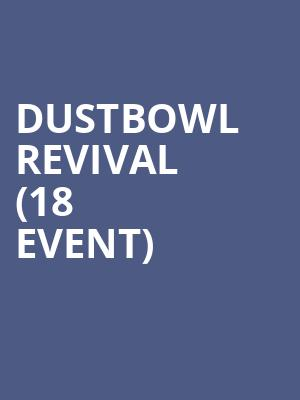 Dustbowl Revival (18+ Event) at The Sinclair Music Hall