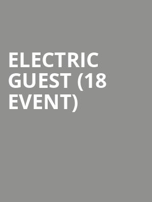 Electric Guest (18+ Event) at The Sinclair Music Hall