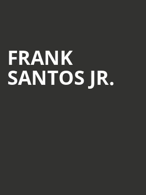 Frank Santos Jr. at Wilbur Theater