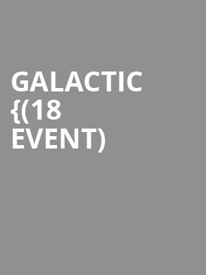 Galactic {(18+ Event) at Paradise Rock Club