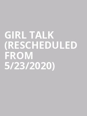 Girl Talk (Rescheduled from 5/23/2020) at Royale Boston
