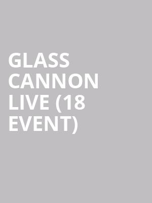 Glass Cannon Live (18+ Event) at Paradise Rock Club