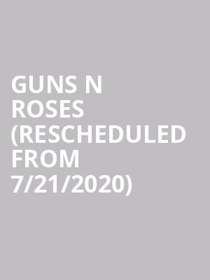 Guns N Roses (Rescheduled from 7/21/2020) at Fenway Park