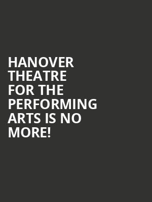 Hanover Theatre for the Performing Arts is no more