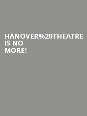 Hanover Theatre is no more