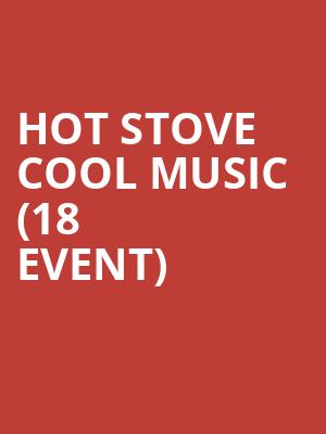 Hot Stove Cool Music (18+ Event) at Paradise Rock Club