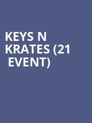 Keys N Krates (21+ Event) at Royale Boston