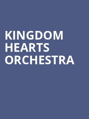 Kingdom Hearts Orchestra at Wang Theater