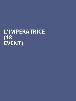 L'Imperatrice (18+ Event) at Royale Boston