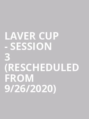 Laver Cup - Session 3 (Rescheduled from 9/26/2020) at TD Garden