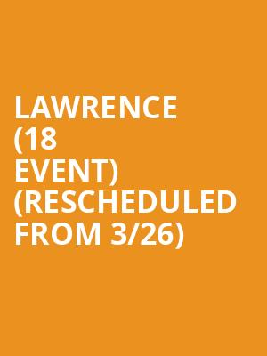 Lawrence (18+ Event) (Rescheduled from 3/26) at Royale Boston