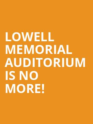 Lowell Memorial Auditorium is no more