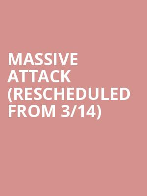 Massive Attack (Rescheduled from 3/14) at Wang Theater