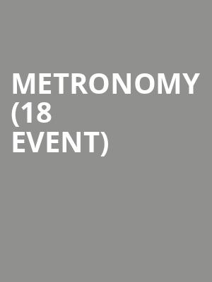 Metronomy (18+ Event) at Royale Boston