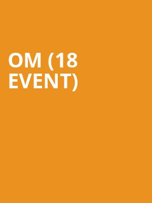 OM (18+ Event) at The Sinclair Music Hall