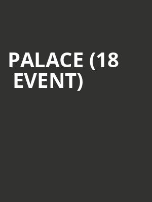 Palace (18+ Event) at Brighton Music Hall