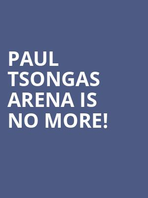 Paul Tsongas Arena is no more