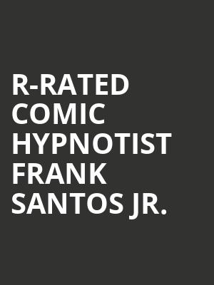 R-Rated Comic Hypnotist Frank Santos Jr. at Wilbur Theater