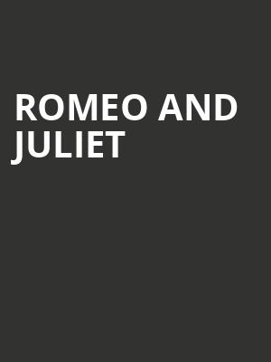Romeo and Juliet at Emerson Colonial Theater