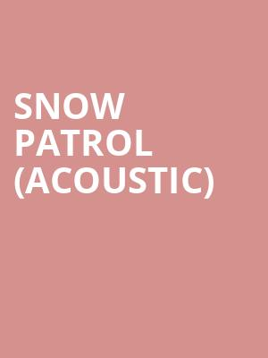 Snow Patrol (Acoustic) at Orpheum Theater