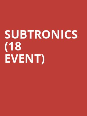 Subtronics (18+ Event) at House of Blues