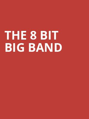 The 8 Bit Big Band at Berklee Performance Center
