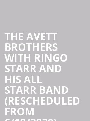 The Avett Brothers with Ringo Starr and His All Starr Band (Rescheduled from 6/10/2020) at Wang Theater