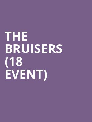 The Bruisers (18+ Event) at Royale Boston