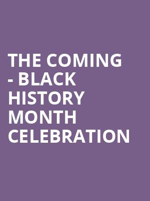 The Coming - Black History Month Celebration at Berklee Performance Center