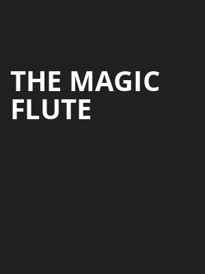 The Magic Flute at Cutler Majestic Theater