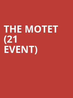 The Motet (21+ Event) at Big Night Live