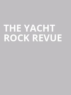 The Yacht Rock Revue at House of Blues
