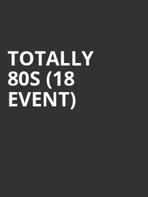 Totally 80s (18+ Event) at Paradise Rock Club