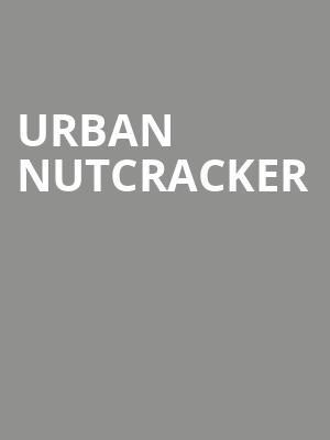 Urban Nutcracker at Shubert Theatre