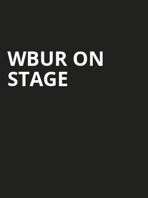 WBUR On Stage at Wilbur Theater